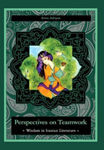 Perspectives on Teamwork : Wisdom in Iranian Literature